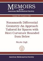 Nonsmooth Differential Geometry-An Approach Tailored for Spaces with Ricci Curvature Bounded from Below by Nicola Gigli