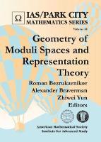 Geometry of Moduli Spaces and Representation Theory by Roman Bezrukavnikov