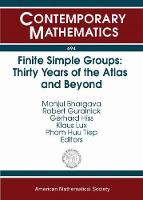 Finite Simple Groups Thirty Years of the Atlas and Beyond by Manjul Bhargava