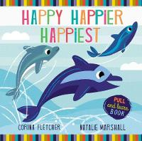 Happy, Happier, Happiest by Corina Fletcher