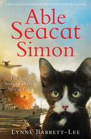 Able Seacat Simon: The True Story of a Very Special Cat by Lynne Barrett-Lee