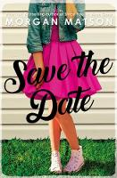 Cover for Save the Date by Morgan Matson