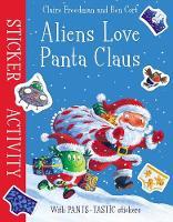 Aliens Love Panta Claus: Sticker Activity by Claire Freedman