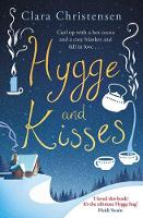 Hygge and Kisses The first warm, cosy and romantic hygge novel! by Clara Christensen
