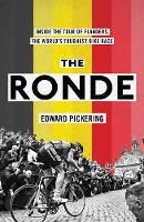 The Ronde Inside the World's Toughest Bike Race by Edward Pickering