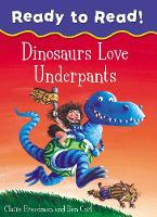 Dinosaurs Love Underpants Ready to Read by Claire Freedman