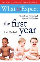 What To Expect The 1st Year [3rd Edition] by Heidi Murkoff, Sharon Mazel