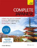 Complete Japanese Beginner to Intermediate Book and Audio Course Learn to read, write, speak and understand a new language with Teach Yourself by Helen Gilhooly