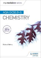 My Revision Notes: AQA GCSE (9-1) Chemistry by Richard Grime