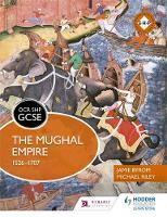 OCR GCSE History SHP: The Mughal Empire 1526-1707 by Michael Riley, Jamie Byrom