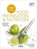 AQA GCSE Food Preparation and Nutrition by Alexis Rickus, Bev Saunder, Yvonne Mackey