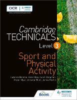 Cambridge Technicals Level 3 Sport and Physical Activity by Helen Bray, Scott Chapman, Alister Myatt, Annette Short