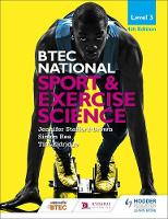 BTEC National Level 3 Sport and Exercise Science 4th Edition by Jennifer Stafford-Brown, Simon Rea, Tim Eldridge