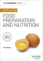 My Revision Notes: OCR GCSE Food Preparation and Nutrition by Val Fehners