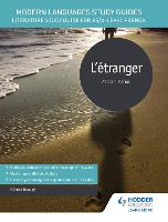 Modern Languages Study Guides: L'etranger Literature Study Guide for AS/A-level French by Helene Beaugy, Karine Harrington