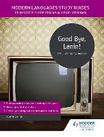 Modern Languages Study Guides: Good Bye, Lenin! Film Study Guide for AS/A-level German by Geoff Brammall
