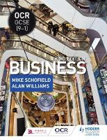 OCR GCSE (9-1) Business, Third Edition by Mike Schofield, Alan Williams