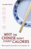 Why the Chinese Don't Count Calories by Lorraine Clissold