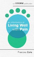 An Introduction to Living Well with Pain by Frances Cole