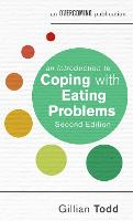 An Introduction to Coping with Eating Problems, 2nd Edition by Gillian Todd