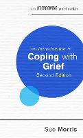 An Introduction to Coping with Grief, 2nd Edition by Sue Morris