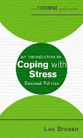 An Introduction to Coping with Stress, 2nd Edition by Leonora Brosan