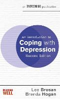 An Introduction to Coping with Depression, 2nd Edition by Lee Brosan, Brenda Hogan