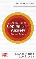 An Introduction to Coping with Anxiety, 2nd Edition by Brenda Hogan, Leonora Brosan