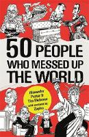 50 People Who Messed up the World by Alexander Parker, Tim Richman