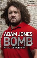 Bomb My Autobiography by Adam Jones