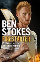 Firestarter A compelling read for keen cricket fans by Ben Stokes