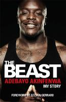 The Beast My Story by Adebayo Akinfenwa