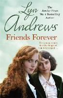 Friends Forever A heart-warming saga of the power of friendship by Lyn Andrews