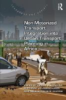 Non-Motorized Transport Integration into Urban Transport Planning in Africa by Winnie V. Mitullah