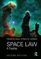 Space Law A Treatise 2nd Edition by Professor Francis Lyall, Mr. Paul B. Larsen