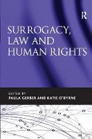 Surrogacy, Law and Human Rights by Paula Gerber, Katie O'Byrne, Anurag Chawla, Gillian Triggs