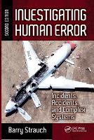 Investigating Human Error Incidents, Accidents, and Complex Systems, Second Edition by Barry Strauch