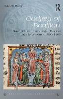 Godfrey of Bouillon Duke of Lower Lotharingia, Ruler of Latin Jerusalem, c.1060-1100 by Simon John