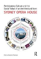 Participatory Culture and the Social Value of an Architectural Icon: Sydney Opera House by Cristina Garduno Freeman