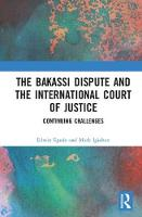 The Bakassi Dispute and the International Court of Justice Continuing Challenges by Edwin Egede