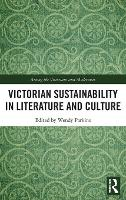 Victorian Sustainability in Literature and Culture by Wendy Parkins