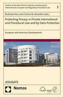 Protecting Privacy in Private International and Procedural Law and by Data Protection European and American Developments by Burkhard Hess, Cristina M. Mariottini