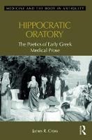Style and Reasoning in the Hippocratic Corpus by James Cross