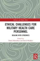 Ethical Challenges for Military Health Care Personnel Dealing with Epidemics by Daniel Messelken, David F. Winkler
