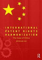 International Patent Rights Harmonisation The Case of China by Weinian Hu