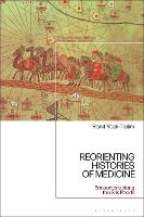 Reorienting Histories of Medicine Encounters Along the Silk Roads by Ronit Yoeli-Tlalim