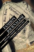 Fashion Journalism History, Theory, and Practice by Sanda Miller, Peter McNeil