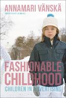 Fashionable Childhood Children in Advertising by Annamari Vanska