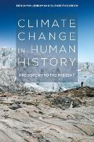 Climate Change in Human History Prehistory to the Present by Benjamin (Fitchburg State University, USA) Lieberman, Elizabeth (Fitchburg State University, USA) Gordon