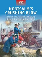 Montcalm's Crushing Blow French and Indian Raids along New York's Oswego River 1756 by Rene Chartrand